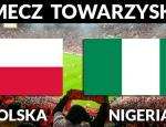 TRANSMISJA MECZU POLSKA - NIGERIA